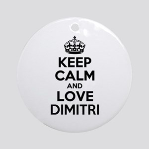 Keep Calm and Love DIMITRI Round Ornament