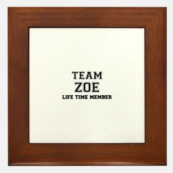 Team ZOE, life time member Framed Tile
