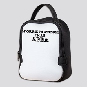 Of course I'm Awesome, Im ABBA Neoprene Lunch Bag