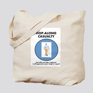 Hopalong Casualty...until Hip Replacement Tote Bag