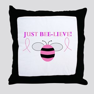 JUST BEE-LIEVE! Throw Pillow