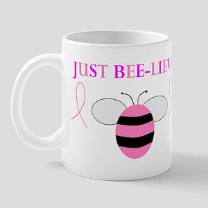 JUST BEE-LIEVE! Mug