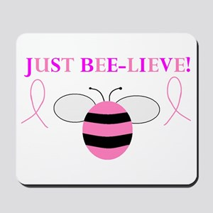 JUST BEE-LIEVE! Mousepad