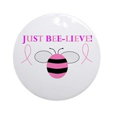 JUST BEE-LIEVE! Ornament (Round)