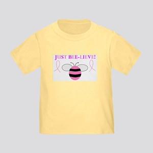 JUST BEE-LIEVE! Toddler T-Shirt