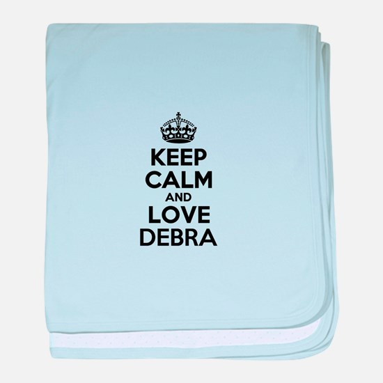 Keep Calm and Love DEBRA baby blanket