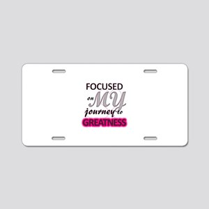 focused on MY journey to gr Aluminum License Plate