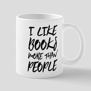 I Like Books More Than People Mugs