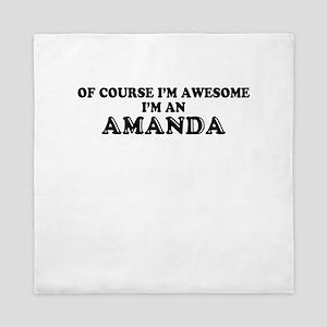 Of course I'm Awesome, Im AMANDA Queen Duvet