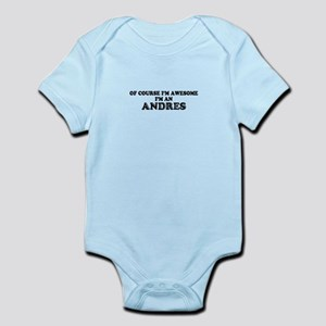 Of course I'm Awesome, Im ANDRES Body Suit
