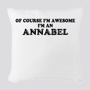 Of course I'm Awesome, Im ANNA Woven Throw Pillow