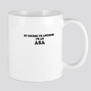 Of course I'm Awesome, Im ASA Mugs