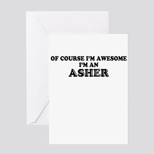 Of course I'm Awesome, Im ASHER Greeting Cards
