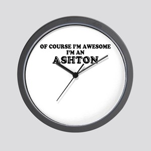 Of course I'm Awesome, Im ASHTON Wall Clock