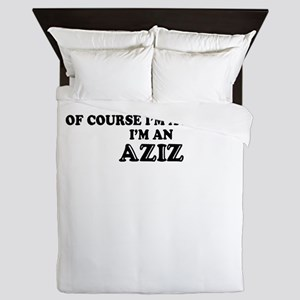 Of course I'm Awesome, Im AZIZ Queen Duvet