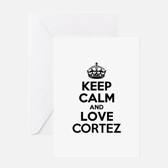 Keep Calm and Love CORTEZ Greeting Cards