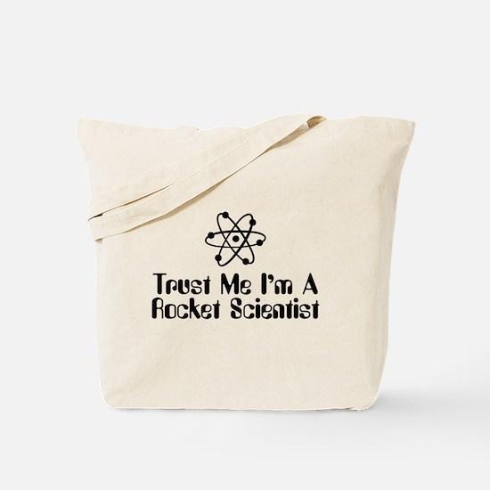 Trust Me I'm a Rocket Scientist Tote Bag