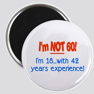 Imnot60im18with42yearsexperienceRED Magnets