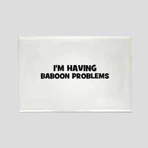 I'm having baboon problems Rectangle Magnet