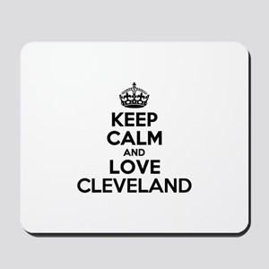 Keep Calm and Love CLEVELAND Mousepad