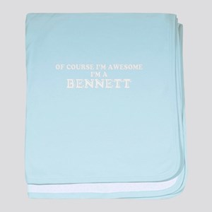 Of course I'm Awesome, Im BENNETT baby blanket
