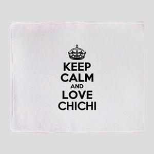 Keep Calm and Love CHICHI Throw Blanket