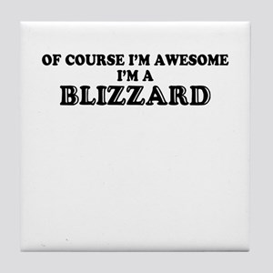 Of course I'm Awesome, Im BLIZZARD Tile Coaster