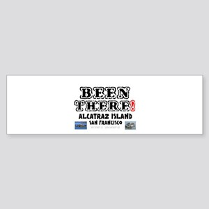 BEEN THERE! - ALCATRAZ ISLAND - SAN Bumper Sticker