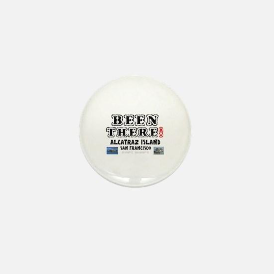 BEEN THERE! - ALCATRAZ ISLAND - SAN FR Mini Button