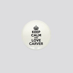 Keep Calm and Love CARVER Mini Button