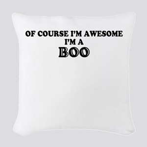 Of course I'm Awesome, Im BOO Woven Throw Pillow