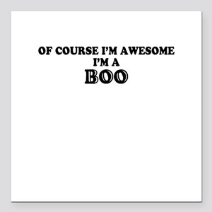 """Of course I'm Awesome, I Square Car Magnet 3"""" x 3"""""""