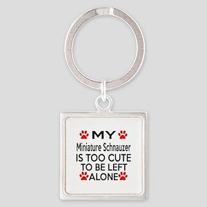 Miniature Schnauzer Is Too Cute Square Keychain