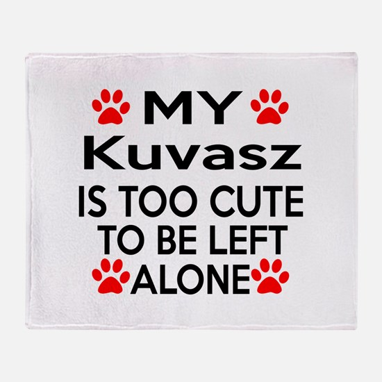 Kuvasz Is Too Cute Throw Blanket