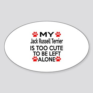 Jack Russell Terrier Is Too Cute Sticker (Oval)