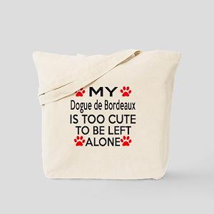 Dogue De Bordeaux Is Too Cute Tote Bag