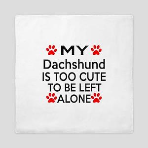Dachshund Is Too Cute Queen Duvet