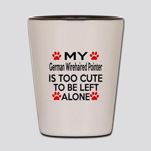 German Wirehaired Pointer Is Too Cute Shot Glass