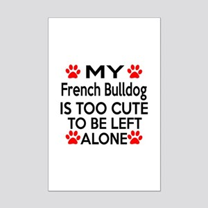 French Bulldog Is Too Cute Mini Poster Print
