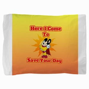 Here I Come To Save Your Day Mighty Mo Pillow Sham
