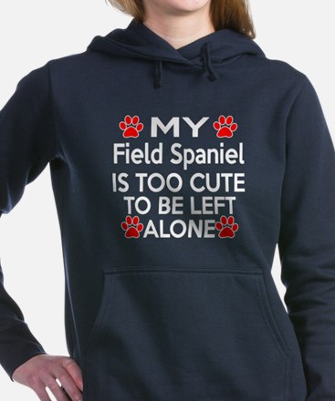 Field Spaniel Is Too Cut Women's Hooded Sweatshirt
