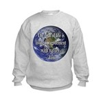 Living With Nature Quote Kids Sweatshirt