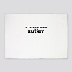 Of course I'm Awesome, Im BRITNEY 5'x7'Area Rug