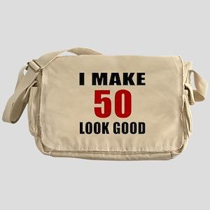 I Make 52 Look Good Messenger Bag