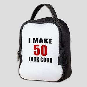 I Make 52 Look Good Neoprene Lunch Bag