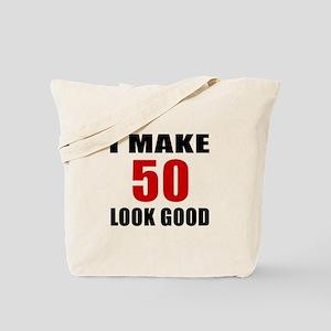 I Make 52 Look Good Tote Bag