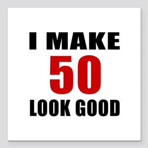 "I Make 52 Look Good Square Car Magnet 3"" x 3"""