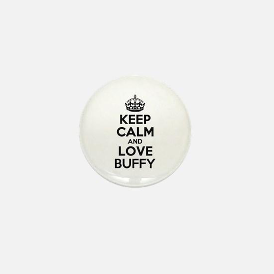 Keep Calm and Love BUFFY Mini Button