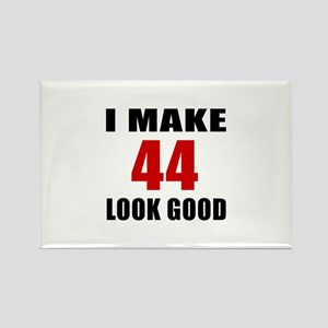 I Make 44 Look Good Rectangle Magnet
