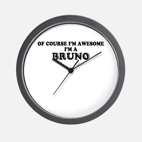 Of course I'm Awesome, Im BRUNO Wall Clock